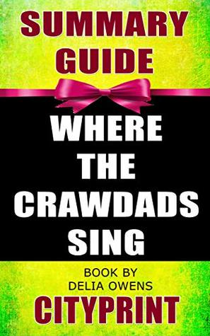 Summary Guide | WHERE THE CRAWDADS SING | Book by Delia Owens