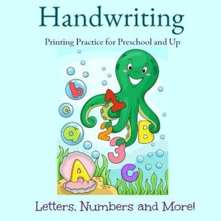 Handwriting Printing Practice: Preschool and Up!: Letters, Numbers and More! (Small *8.5 x 8.5* Tracing Letters-ABC) (Volume 37)