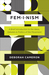 Feminism: A Brief Introduction to the Ideas, Debates, and Politics of the Movement