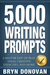 5,000 WRITING PROMPTS by Bryn Donovan
