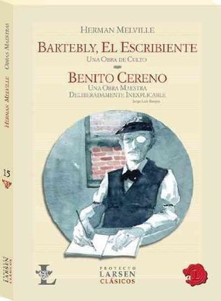 Bartleby, el escribiente & Benito Cereno / Bartleby, the Scrivener & Benito Cereno