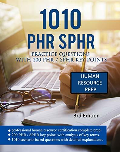 1010 PHR / SPHR Practice Questions With 200 PHR / SPHR Key Points: PHR Exam Prep. PHR Key Points. PHR Explanations
