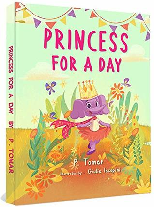 Princess for a Day by P Tomar
