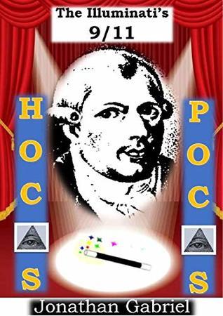 HOCAS POCAS - The Illuminati's 9/11: Magick and the Global Agenda