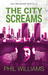 The City Screams by Phil    Williams