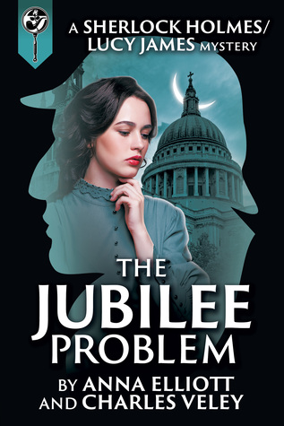 The Jubilee Problem (Sherlock Holmes and Lucy James Mystery #4)