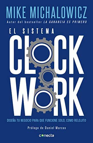 El sistema Clockwork / Clockwork : Design Your Business to Run Itself