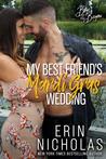 My Best Friend's Mardi Gras Wedding by Erin Nicholas