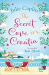 The Secret Cove in Croatia (Romantic Escapes, Book 5)