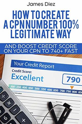 HOW TO CREATE A CPN NUMBER 100% LEGITIMATE WAY AND BOOST CREDIT SCORE ON YOUR CPN TO 740+ FAST.