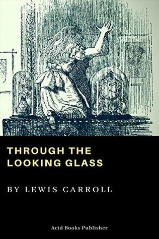 Through the Looking-Glass (Annotated with study Guide)