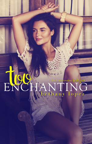Too Enchanting (The Lewis Cousins, #4)