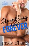 Stumbling Into Forever (Stumbling Through Life, #2)