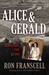Alice & Gerald by Ron Franscell