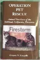 Operation Pet Rescue: Animal Survivors of the Oakland, California, Firestorm