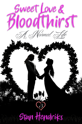 Sweet Love and bloodthirst: A Normal Life
