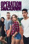 Operation Smackdown!: A High School Romance