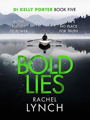 Bold Lies: DI Kelly Porter Book Five (Detective Kelly Porter 5)