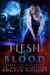 Flesh and Blood (Blood Vice, #7)