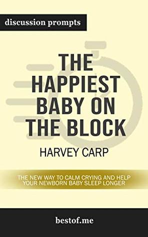 """Summary: """"The Happiest Baby on the Block: The New Way to Calm Crying and Help Your Newborn Baby Sleep Longer"""" by Harvey Karp 