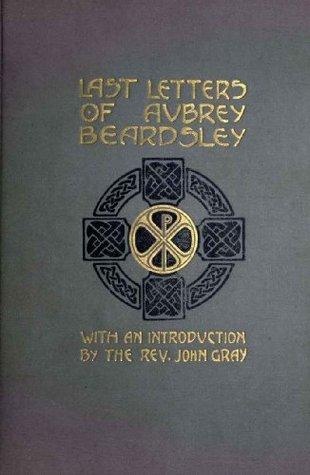 Last letters of Aubrey Beardsley - 1904