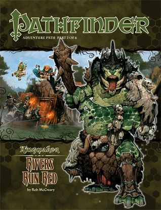 Pathfinder Adventure Path #32: Rivers Run Red (Kingmaker, #2)