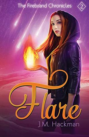 Flare: The Firebrand Chronicles, Book Two
