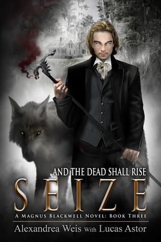 Seize (A Magnus Blackwell Novel, Book 3)