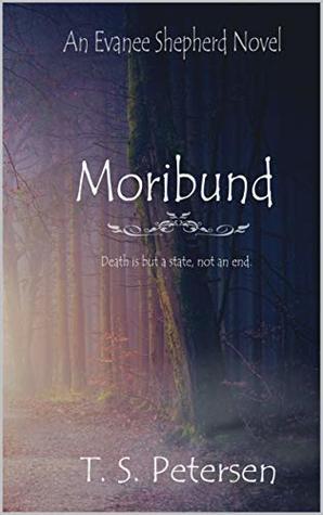 Moribund (An Evanee Shepard Novel Book 1)