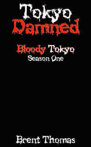Tokyo Damned (Bloody Tokyo, #1)