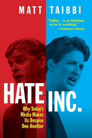 HATE INC. - Why Today's Media Makes Us Despise One Another