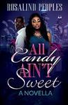 All Candy Ain't Sweet A Novella