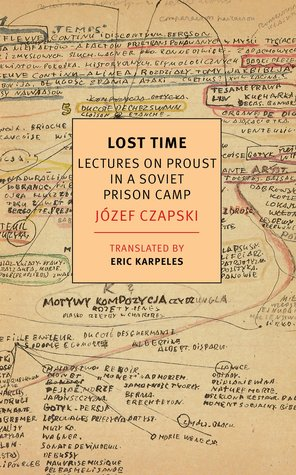 Lost Time: Lectures on Proust in a Soviet Prison Camp