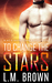 To Change the Stars by L.M. Brown