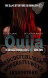 Ouija (Dead Oaks Terrors Series Book Two)