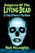 Empress Of The Living Dead 25 Tales Of Horror & The Bizarre by Mark McLaughlin