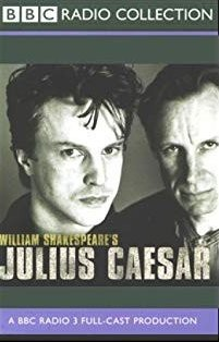BBC Radio Shakespeare: Julius Caesar