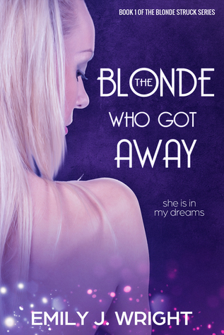 The Blonde Who Got Away (The Blonde Struck, #1)
