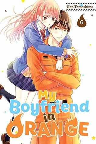 My Boyfriend in Orange, Vol. 6 (My Boyfriend in Orange, #6)