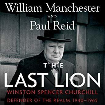 The Last Lion: Winston Spencer Churchill, Volume #3: Defender of the Realm, 1940-1965