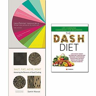 Salt, Fat, Acid, Heat [hardcover], The Flavour Thesaurus [hardcover], The Dash Diet 3 Books Collection Set