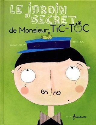 Le jardin secret de M. Tic-Toc