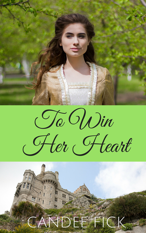 To Win Her Heart (Within the Castle Gates #2)