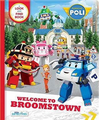 Robocar Poli: Welcome to Broomstown! A Look and Find Book