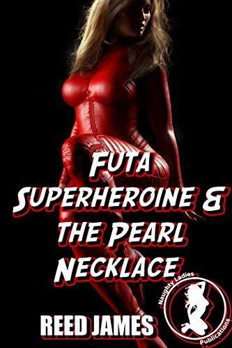 Futa Superheroine & the Pearl Necklace