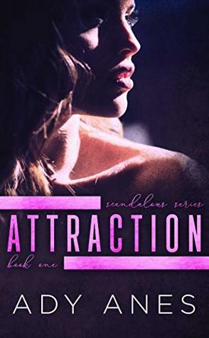 Attraction (Scandalous #1)