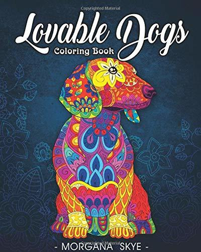 Lovable Dogs Coloring Book: An Adult Coloring Book Featuring Fun and Relaxing Dog Designs