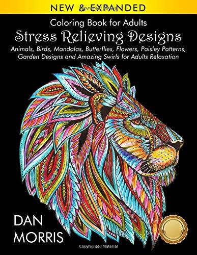 Coloring Book for Adults: Stress Relieving Designs: Animals, Birds, Mandalas, Butterflies, Flowers, Paisley Patterns, Garden Designs, and Amazing Swirls for Adults Relaxation