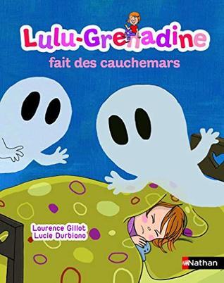 Lulu-Grenadine fait des cauchemars