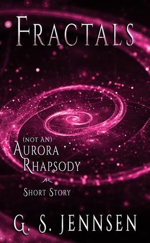 Fractals ((Not An) Aurora Rhapsody Short Story)